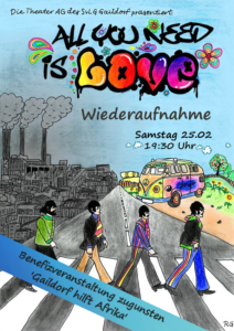 All you need is love der Theater Ag des SvLG Gaildorf Wiederaufnahme Plakat